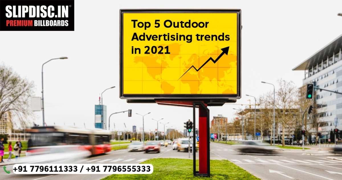 Top 5 Outdoor Advertising Trends in 2021